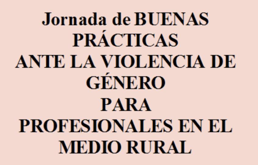 📍Jornada Buenas Practicas en violencia de Género para profesionales en el medio rural